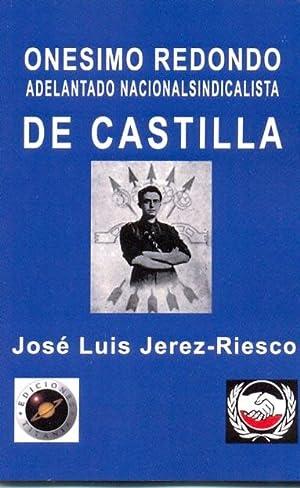 ONESIMO REDONDO ADELANTADO NACIONALSINDICALISTA DE CASTILLA: Jose Luis Jerez-Riesco.