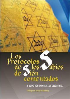 LOS PROTOCOLOS DE LOS SABIOS DE SION 1898-1990 Apocrifos? Autenticos? Profeticos? Comentados por ...
