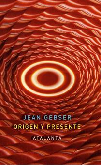ORIGEN Y PRESENTE: Jean Gebser