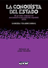 La Conquista del Estado. El primer semanario nacional-sindicalista español (1931)»