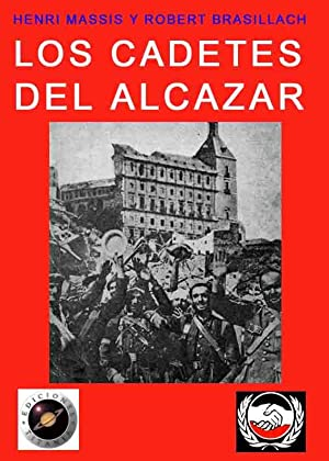 LOS CADETES DEL ALCÁZAR [ DE TOLEDO ]: MASSIS, Henri; BRASILLACH, Roberto