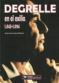 DEGRELLE EN EL EXILIO 1945-1999: Jose Luis Jerez-Riesco.