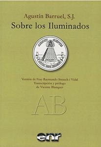 SOBRE LOS ILUMINADOS: por Agustin Barruel, S. J.