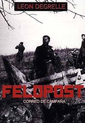 FELDPOST Correo De Campaña Leon Degrelle: Leon Degrelle Con Prologo De Jose Luis Jerez ...
