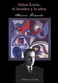 JULIUS EVOLA: EL HOMBRE Y LA OBRA: por Adriano Romualdi