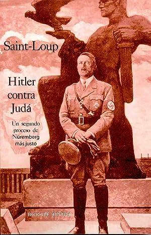 HITLER CONTRA JUDA Un segundo Proceso de Nuremberg más Justo: por Saint-Loup
