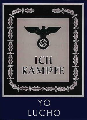 YO LUCHO [ICH KAMPFE] Manual Del Partido que se le entregaba a los nuevos afiliados al NSDAP a ...