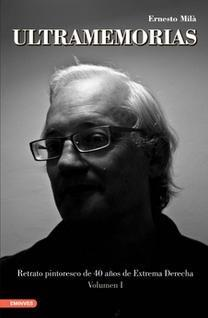 ULTRAMEMORIAS VOLUMEN I: Ernesto Mila