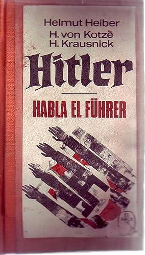 HITLER - HABLA EL FUHRER: Heiber, Helmut - Kotze H, Von - Krausnick, H.