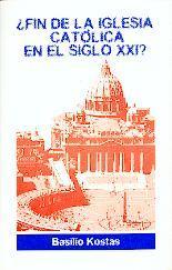 FIN DE LA IGLESIA CATÓLICA EN EL: Kostas Basilio (Jose