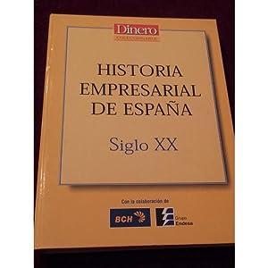 Historia empresarial de España. Siglo XX: VV.AA.