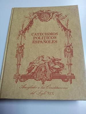 Catecismos Políticos Españoles: arreglados a las Constituciones del siglo XIX
