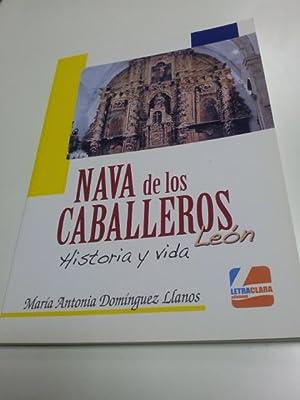 Nava de los Caballeros. Historia y vida. León: María Antonia Domínguez Llanos