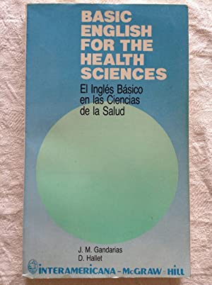Basic english for health sciences. El inglés básico en las ciencias de la salud.: J. ...