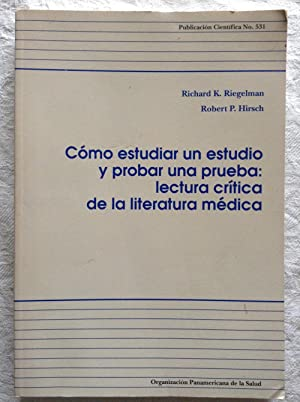 Cómo estudiar un estudio y probar una prueba: lectura crítica de la literatura: ...