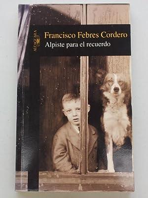 Alpiste para el recuerdo: Francisco Febres Cordero