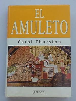 El amuleto: Thurston, Carol