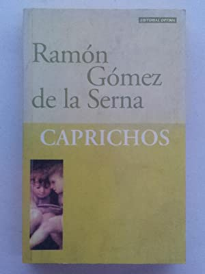 Caprichos: Ramón Gómez de la Serna