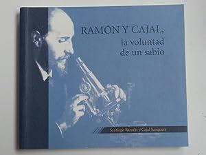Ramón y Cajal, la voluntad de un sabio: Ramón y Cajal Junquera, Santiago