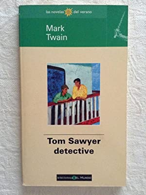 Tom Sawyer detective: Mark Twain