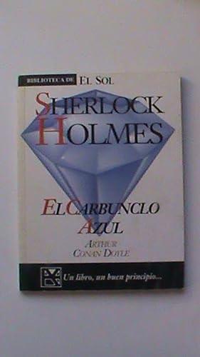 Sherlock Holmes. El carbunclo azul.: Arthur Conan Doyle