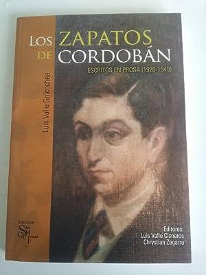 Los zapatos de cordoban. Escritos en prosa (1928 - 1949): Luis Valle Goicochea