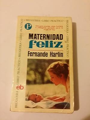 Maternidad feliz: Fernande Harlin