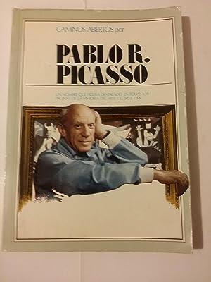 Caminos abiertos. Pablo R. Picasso: Pablo R. Picasso