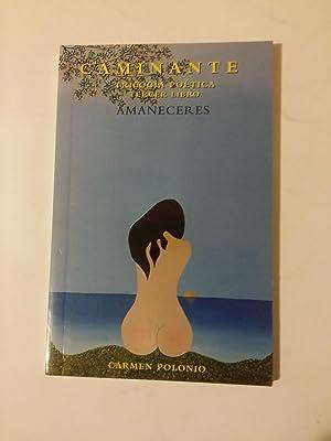 Caminante. Trilogía poética. Amaneceres: Carmen Polonio