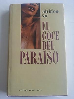 El goce del paraiso: John Ralston Saul