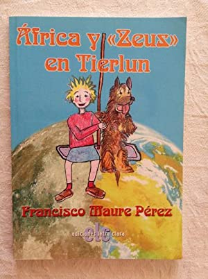 """África y """"Zeus"""" en Tierlun: Francisco Maure Pérez"""