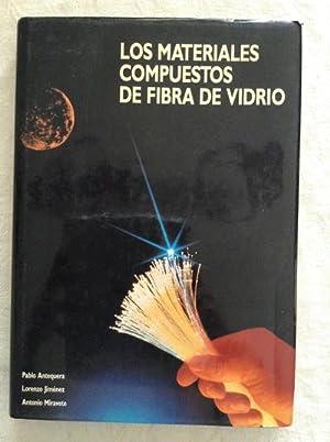 Los materiales compuestos de fibra de vidrio: Pablo Antequera/Lorenzo Jiménez/Antonio