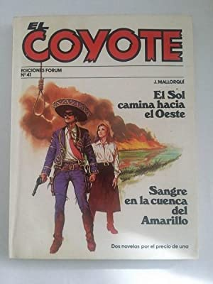 El coyote: El sol camina hacia el: J. Mallorqui