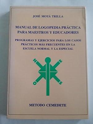 Manual de logopedia practica para maestros y: Jose Moya Trilla