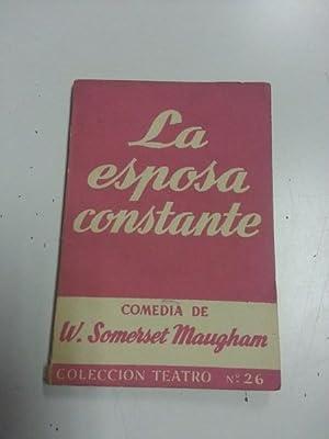 La Esposa constante. Colección Teatro: W. Somerset Maugham