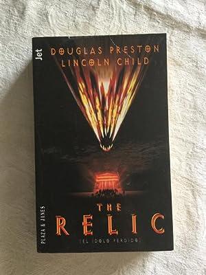 The relic: Douglas Preston/Lincoln Child