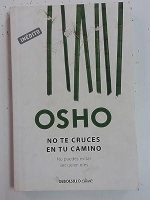 No te cruces en tu camino: OSHO
