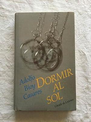 Dormir al sol: Adolfo Bioy Casares