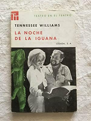 La noche de la iguana: Tennessee Williams