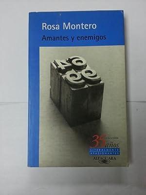 Amantes y enemigos: Rosa Montero