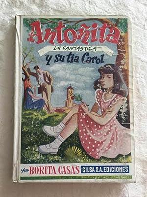 Antoñita la fantástica y su tía Carol: Borita Casas