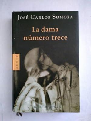 La dama numero trece: Jose Carlos Somoza