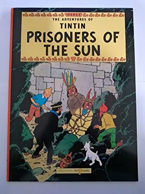 The adventures of Tintin. Prisoners of the sun