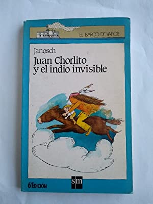 Juan Chorlito y el indio invisible