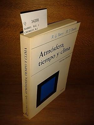 ATMOSFERA, TIEMPO Y CLIMA.: BARRY, R.G. y CHORLEY, R.J.