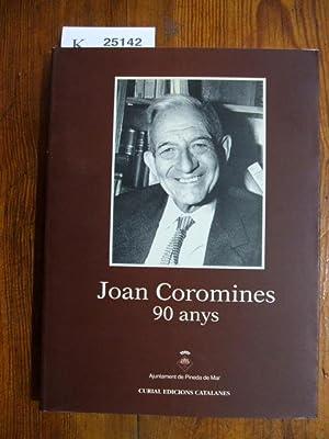 JOAN COROMINES 90 ANYS. A cura de: FERRER I COSTA,