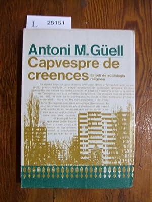 CAPVESPRE DE CREENCES.: GÜELL, Antoni M.
