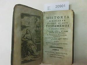 HISTORIA UNIVERSA VETERIS, AC NOVI TESTAMENTI IN: s.a.