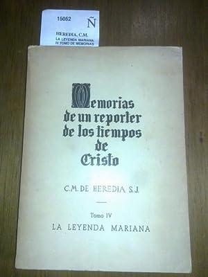 LA LEYENDA MARIANA. IV TOMO DE MEMORIAS: HEREDIA, C.M.