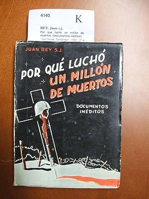 Por qué luchó un millón de muertos: REY, Juan s.j.